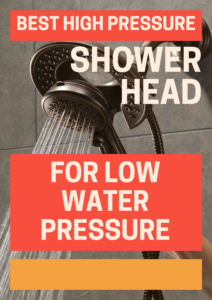 Best High Pressure Shower Head for Low Water Pressure (2019
